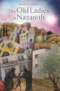 Old-Ladies-of-Nazareth-Hardcover-by-Attallah-Naim-Brand-New-Free-P-amp-P-in-t