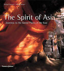 The Spirit of Asia: Journeys to the Sacred Places of the East by Michael Freeman, Alistair Sheare (Hardback, 2000)