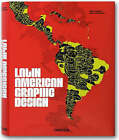 Latin American Graphic Design: Communicacion Visual - The Best Latin Designers from Yesterday and Today by Taschen GmbH (Paperback, 2008)