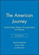 The American Journey : United States History Through Letters and Diaries Vol....