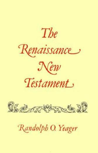 The Renaissance New Testament: John 5:1-6:71, Mark 2:23-9:8, Luke 6:1-9
