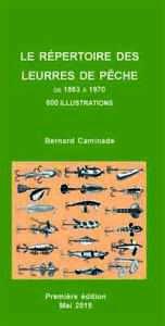 NOUVEAU-LIVRE-REPERTOIRE-LEURRES-DE-PECHE-ANCIENS-de-COLLECTION-par-B-CAMINADE