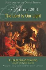 The Lord Is Our Light: An Advent Study Based on the Revised Common Lectionary (