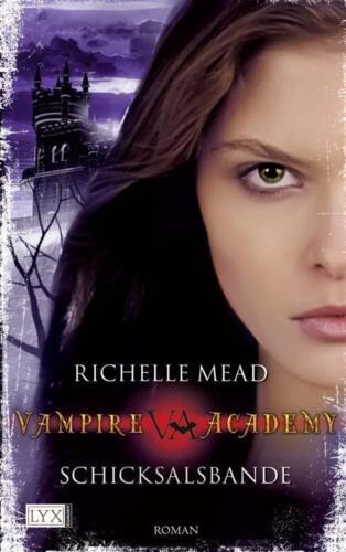 1 von 1 - Vampire Academy 6 - Schicksalsbande von Richelle Mead (2011), UNGELESEN