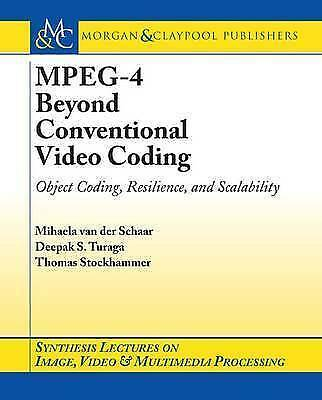 MPEG-4 Beyond Conventional Video Coding: Object Coding, Resilience and Scalabil
