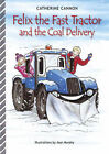 Felix and the Coal Delivery by A. Catherine Cannon (Paperback, 2004)
