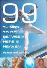 99 Things to Do Between Here and Heaven: Live Extreme! by Peter Graystone (Paperback, 2006)