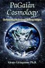 Pagaian Cosmology Re-inventing Earth-based Goddess Religion by Glenys D Livings