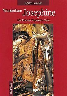 Wunderbare Josephine. Die Frau an Napoleons Seite von An... | Buch | Zustand gut