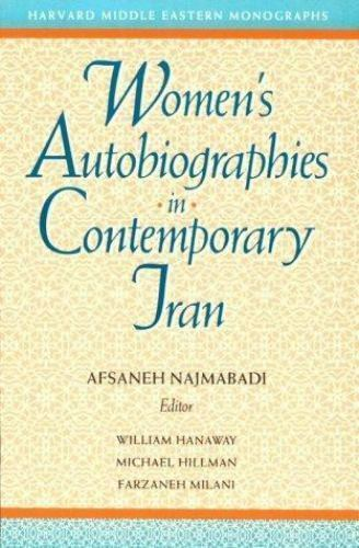 Women's Autobiography in Contemporary Iran (HARVARD MIDDLE EASTERN MONOGRAPHS)