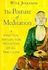 The Posture of Meditation: A Practical Manual for Meditators of All Traditions by Will Johnson (Paperback, 1996)