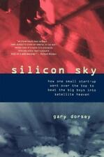 Silicon Sky:  How One Small Start-up Went Over the Top to Beat the Big-ExLibrary