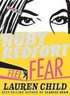 Ruby Redfort Feel the Fear by Lauren Child (Hardback, 2016)