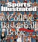 Sports Illustrated the College Basketball Book by Sports Illustrated Editors (2011, Hardcover)