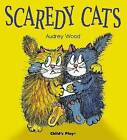 Scaredy Cats by Audrey Wood (Paperback, 2005)