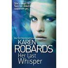 Her Last Whisper by Karen Robards (Hardback, 2014)