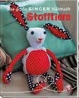 Das große Singer Nähbuch - Stofftiere von Rabea Rauer und Yvonne Reidelbach (2014, Gebundene Ausgabe)