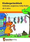 Kindergartenblock - Verbinden, vergleichen, Fehler finden ab 4 Jahre von Linda Bayerl (2015, Taschenbuch)
