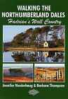 Walking the Northumberland Dales: Hadrian's Wall Country by Jennifer Norderhaug, Barbara Thompson (Paperback, 2006)