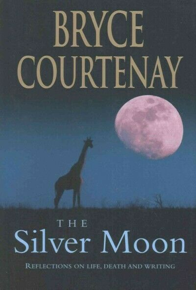 Silver Moon : Reflections on Life, Death and Writing, Hardcover by Courtenay,...