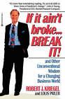 If it Ain't Broke ... Break it! by L. Patler, R.J. Kriegel (Paperback, 1991)