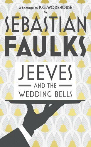 1 of 1 - Jeeves and the Wedding Bells by Faulks, Sebastian 0091954045 The Cheap Fast Free