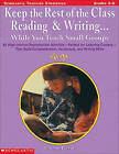 Keep the Rest of the Class Reading & Writing While You Teach Small Groups by Susan Finney (Paperback)