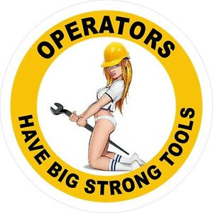 3-2-034-Operators-Have-Big-Strong-Tools-Hard-Hat-Helmet-Sticker-H764