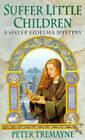 Suffer Little Children by Peter Tremayne (Paperback, 1996)