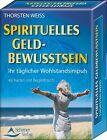 Spirituelles Geldbewusstsein - Ihr täglicher Wohlstandsimpuls von Thorsten Weiss (2013, Taschenbuch)