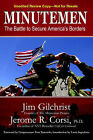 Minutemen: The Battle to Secure America's Borders by Jim Gilchrist, Jerome R Corsi (Hardback, 2006)