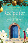 Recipe for Life by Nicky Pellegrino (Hardback, 2010)