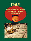 Italy Energy Policy, Laws and Regulation Handbook Volume Strategic Information by International Business Publications, USA (Paperback / softback, 2010)