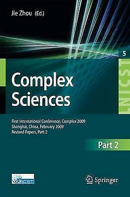 Complex Sciences: First International Conference, Complex 2009, Shanghai, China,