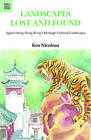 Landscapes Lost and Found: Appreciating Hong Kong's Heritage Cultural Landscapes by Ken Nicolson (Paperback, 1995)