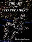The Art of Street Riding by Benjamin J Lucas (Paperback / softback, 2010)