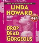 Drop Dead Gorgeous by Linda Howard (CD-Audio, 2012)