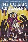 The Cosmic Crusaders: The Golden Amazon Saga, Book Eight by John Russell Fearn (Paperback / softback, 2013)