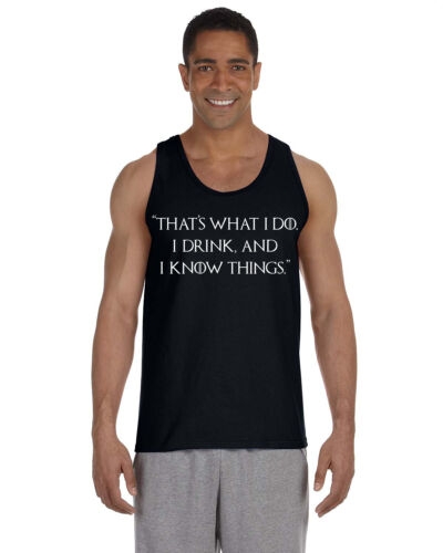 """Game of Thrones Men/'s Tank  Tyrion /""""That/'s What I Do I Drink and I Know Things/"""""""