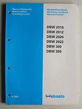 WEBASTO Wasser-Heizgeräte DBW 2010/2012/2020/2022/300/350 Werkstatthandbuch,1990