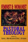 Feminist and Womanist Pastoral Theology by Brita L Gill-Austern, Bonnie J. Miller-McLemore, Brita Gill-Austen (Paperback, 1999)