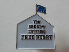 You Are Now Entering Free Derry Starry Plough Flag Pin Badge, IRA INLA Rebels