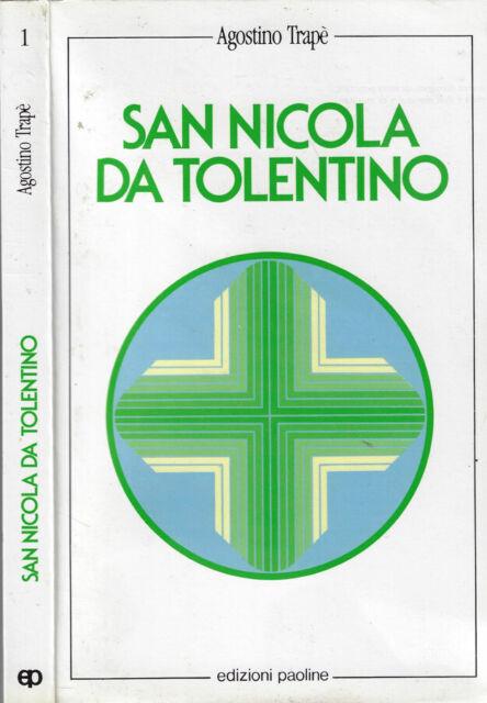 San Nicola da Tolentino. Un contemplativo e un apostolo. Agostino Trapè. 1985. .