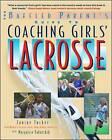 The Baffled Parent's Guide to Coaching Girls' Lacrosse by Janine Tucker, Maryalice Yakutchik (Paperback, 2003)