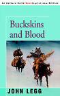 Buckskins and Blood by John Legg (Paperback / softback, 2005)