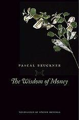 1 of 1 - Wisdom of Money by Pascal Bruckner (Hardback, 2017)