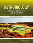 Astrobiology: Understanding Life in the Universe by Charles S. Cockell (Paperback, 2015)