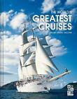 The World's Greatest Cruises (2012, Gebundene Ausgabe)