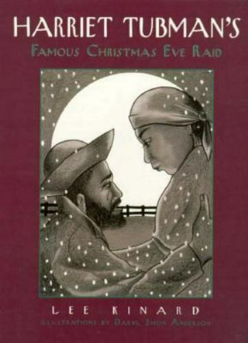 Harriet Tubman's Famous Christmas Eve Raid by Kinard, Lee , Hardcover
