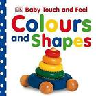 Colours and Shapes by DK (Board book, 2009)